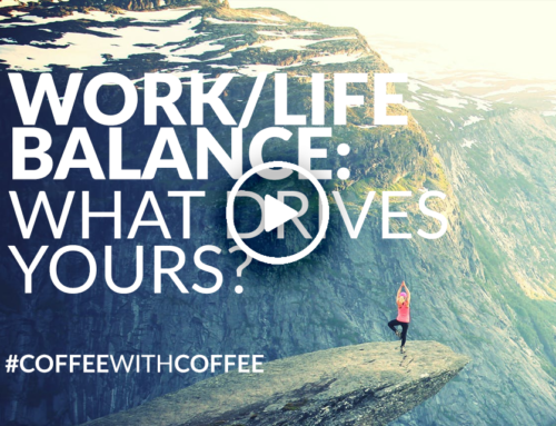 Work/Life Balance: What Drives Yours? (Video)
